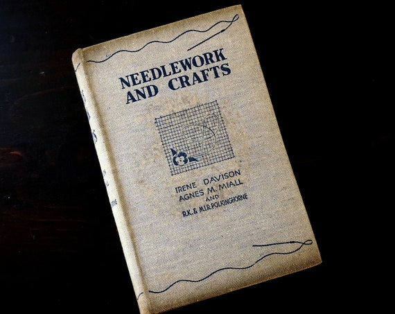 Vintage Book Needlework and Crafts 1930s New Chronicle London Every Woman's Book on Arts of Plain Sewing Embroidery Dressmaking Home Crafts