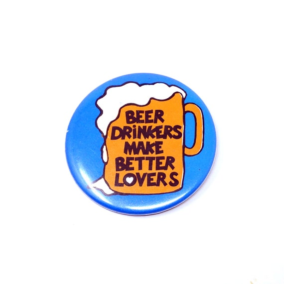 Vintage Button Beer Drinkers Make Better Lovers Pinback Beer Lovers Collectible Novelty Retro Pin Beer Joke Gift For Him Craft Beer Brewery