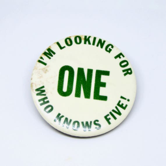 Vintage I'm Looking For One Who Knows Five! Pin 1970s