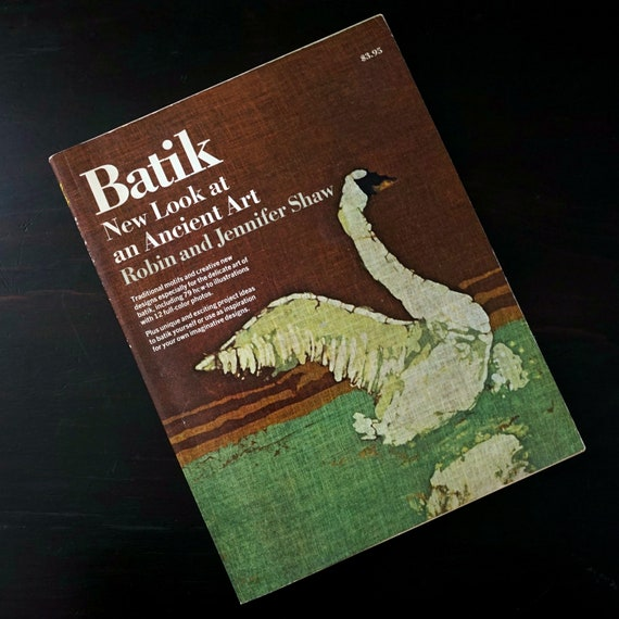 Vintage Batik Book Paperback New Look At An Ancient Art Robin and Jennifer Shaw How To Illustrations of Designs Fabric Dying Doubleday 1974