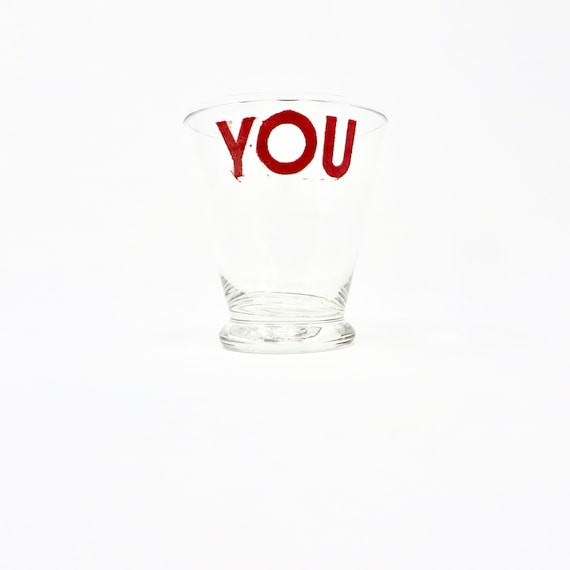 Vintage Glass Printed You in Red Lettering Low Ball Cocktail Glass Unique Personalized Glassware