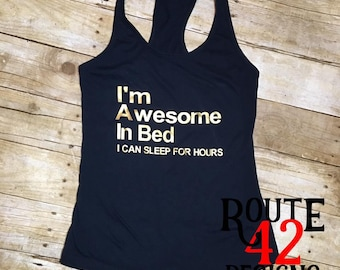 I'm Awesome in Bed    Sleep   Tank