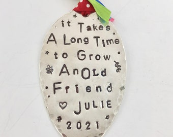 Ornament Friendship Girlfriend, It Takes A Long Time To Grow An Old FRIEND, FROM personalized stamped spoon, Red Polka Dot ribbon ties