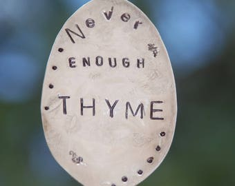 Herb Marker Never Enough Thyme. Hand stamped Spoon. Garden Plant Marke. Herb Garden. Funny Garden Sign. Large Silver Plate Spoon. Gift Mom