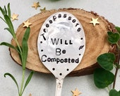 Trespassers Will Be Composted hand stamped Garden Marker Vintage Spoon