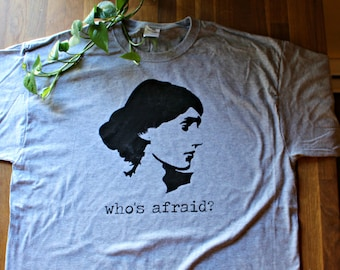 Literary T shirt - Who's Afraid of Virginia Woolf? Shirt - Who's afraid - bookish - broadway - librarian - screen printing -women's shirt -