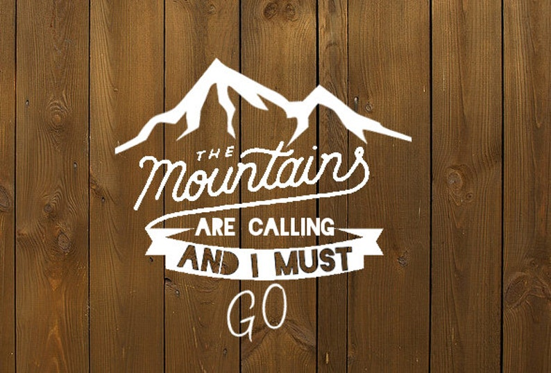Hiker Mountain climbing gift Adventure Car decal The Mountains are calling and I must go Decal -Travel Decal -Wanderlust decal Decal