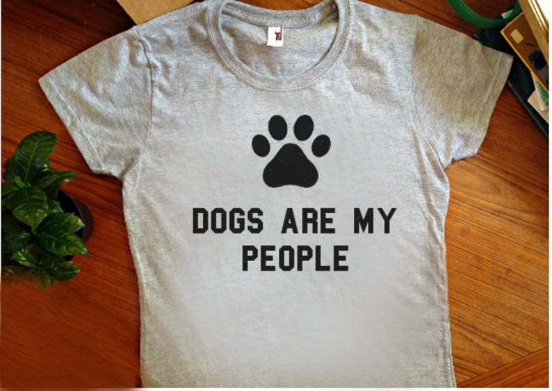 d70c35c1abe Dogs are my people t shirt women s shirt funny dog