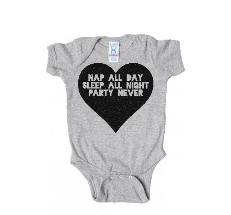 d5b4a29aae Nap All Day Sleep All Night Party Never - Baby Body Suit - Valentines  inspired creeper - nerdy parents geeky kids - baby gift - sloth -funny
