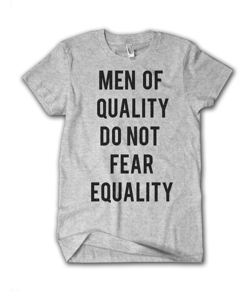 f743775a Men of quality do not fear equality feminist men's shirt   Etsy