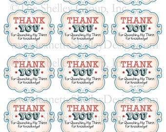 "instant download... DIY Printable Teacher Appreciation ""Quenching My Thirst"" Gift Tags"