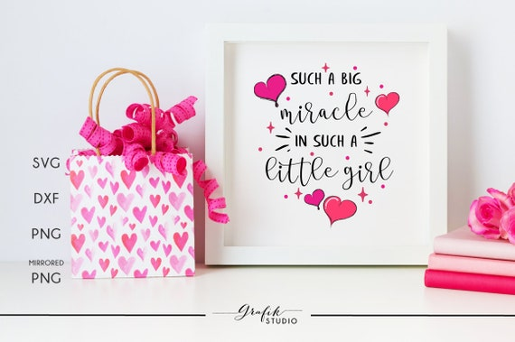 Such A Big Miracle In Such A Little Girl Baby Nursery Quote Svg