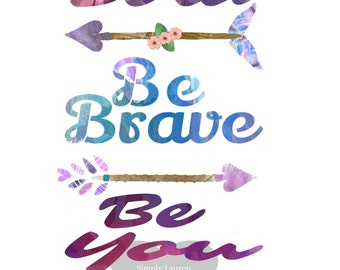 Be Bold, Be Brave, Be You, Christian, print, digital download