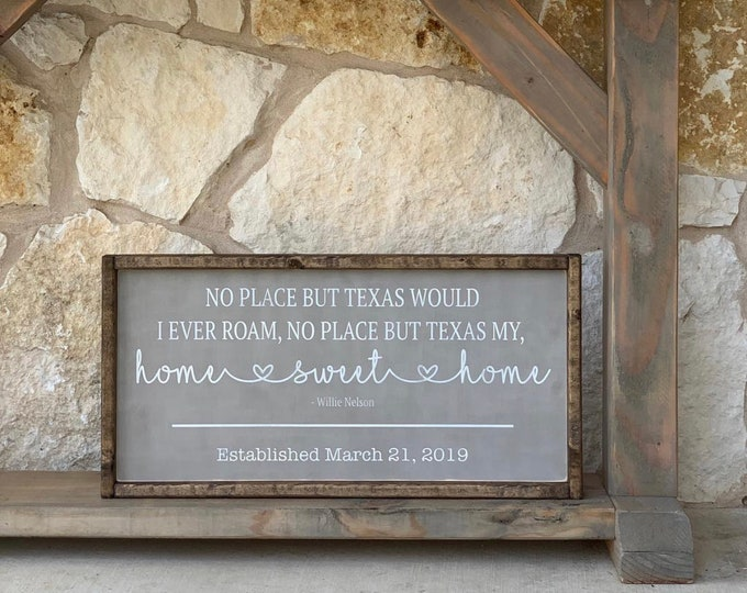 Willie Nelson Quote | Home Sweet Home Wood Sign | Texas Sign | Home Sweet Home Sign | Custom | Wood Sign | Home Decor