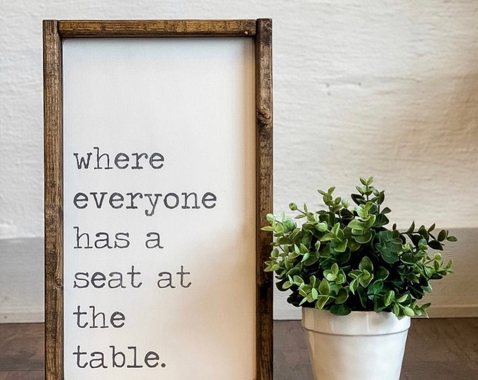 Where Everyone has a Seat at the Table | Kitchen Decor | Kitchen Signs | Kitchen Wall Decor | Wood Signs | Wood Wall Art