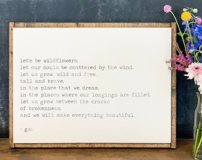 Wildflower Print | Wildflower Wood Sign | Inspirational Quote