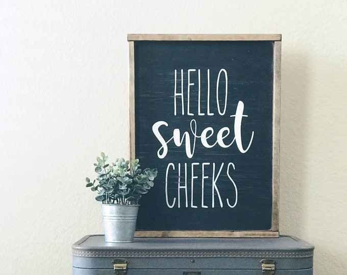 Hello Sweet Cheeks | Wood Sign | Farmhouse Decor
