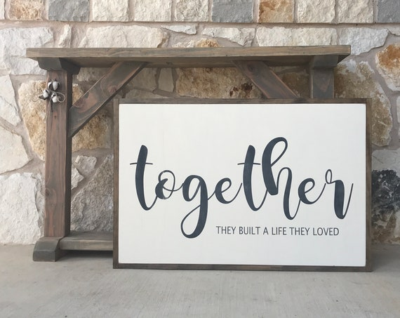 Together They Built a Life Wood Sign | Wedding Gift | Bridal Shower Gift