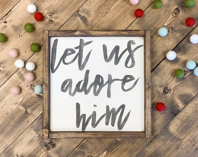 Let Us Adore Him | Let Us Adore Him Sign | Christmas Signs | Christmas Signs Wood | Christmas Decorations