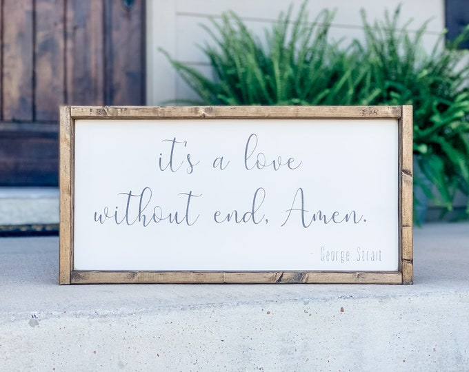 Love Without End Amen | Love Without End Amen Wood Sign | George Strait Sign | Wood Sign | Home Decor