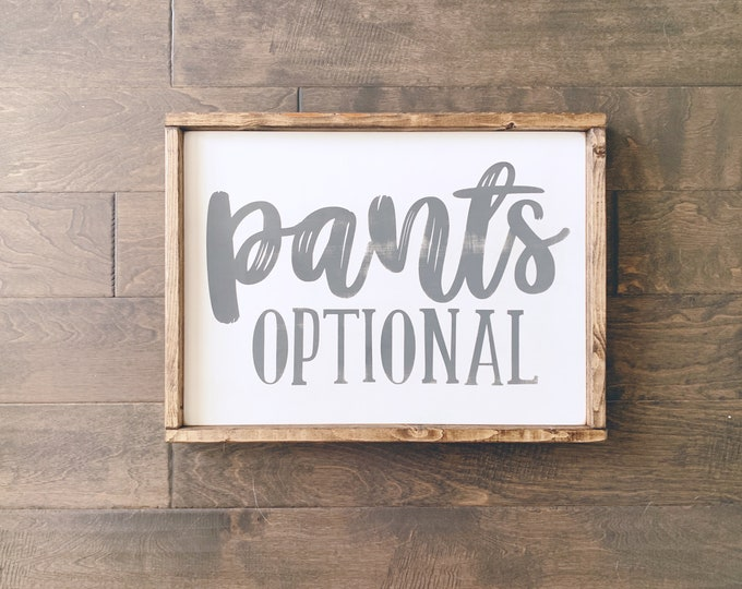 Pants Optional | Wood Sign | Custom Sign