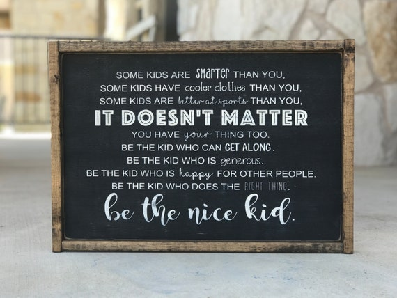 Be The Nice Kid | Inspirational Quote | Wood Sign | Classroom Decor | Home Decor