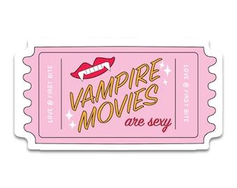 Vampire Movies are Sexy  Sticker