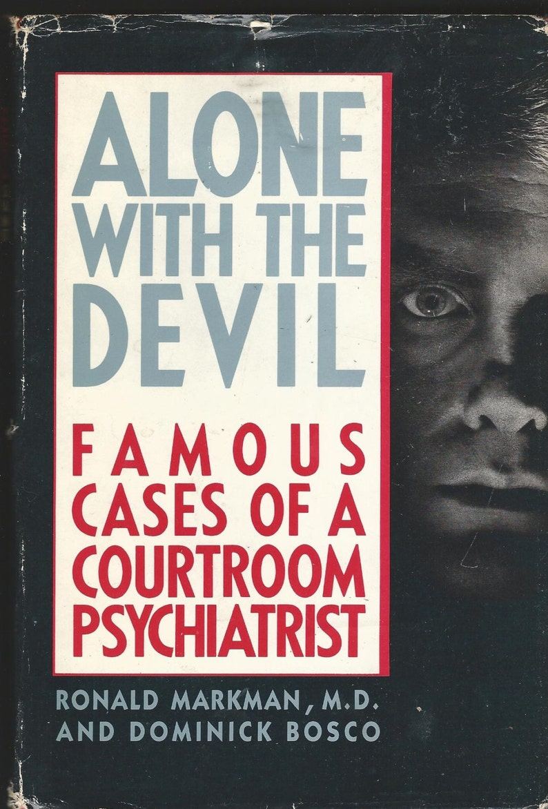 Alone With the Devil: Famous Cases of a Courtroom Psychiatrist - 1989