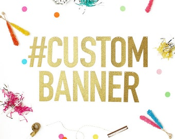 Custom Banner in Gold Glitter or Silver Glitter - letters measur 5.5 inches high