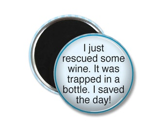 Pocket Mirror or Magnet or button - Wine Humor - Funny Saying - Stocking Stuffer