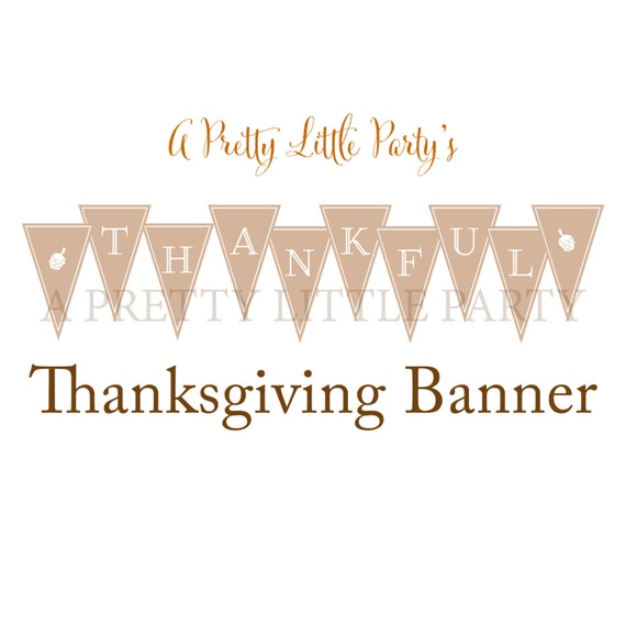 Thanksgiving banner - Thankful Sign -  Thanksgiving Dinner Supplies - INSTANT DOWNLOAD