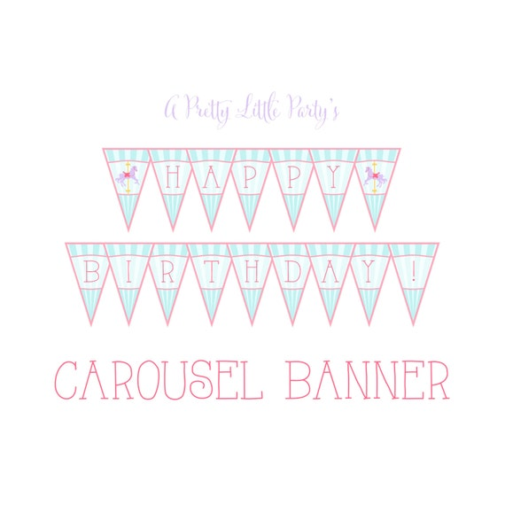 CAROUSEL Birthday Banner  - Digital files - Party Supplies - INSTANT DOWNLOAD