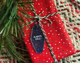 Always Cold Key Tag - FREE SHIPPING
