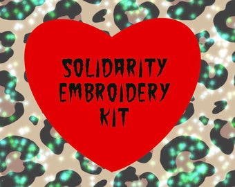 Solidarity Embroidery Kit, please see pictures and read well the description. Thank you.
