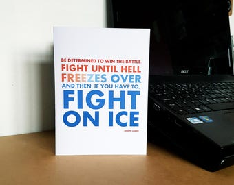 """Fight on Ice - Inspirational Quote 5x7"""" Blank Card"""