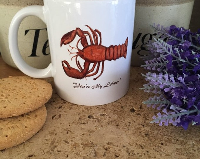 You're my lobster mug, mug and coaster set, valentines mug, valentines gift, for him, for her, funny mug