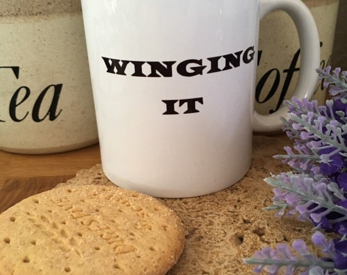 Winging it mug, coffee mug, funny mug, quote mug, for Mother's Day, winging it gift