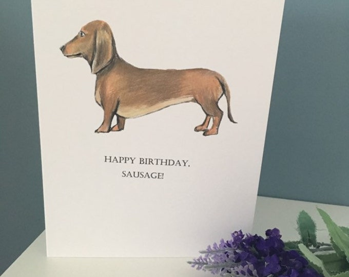 Sausage dog birthday card, happy birthday sausage pun card, for sausage dog lovers, daschund card, daschund gift