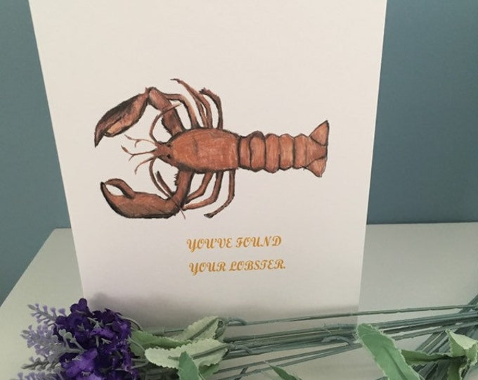 You've found your lobster, wedding card, engagement card, for wedding gift, for engagement gift, pun card, lobster card