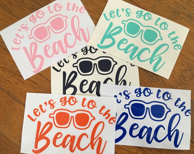 """Let's Go To The Beach 6""""wide x 4""""tall Custom Vinyl Decal- choose color, font, size. Use on cars, cups, signage, glass, wood. Name Decal, DIY"""