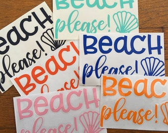 "BEACH PLEASE 6""wide x 3.5""tall Custom Vinyl Decal- choose color, font, size. Use on cars, cups, signage, glass, wood. Custom Name Decal, DIY"