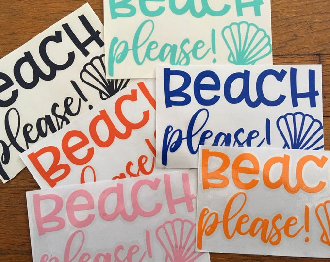 """BEACH PLEASE 6""""wide x 3.5""""tall Custom Vinyl Decal- choose color, font, size. Use on cars, cups, signage, glass, wood. Custom Name Decal, DIY"""