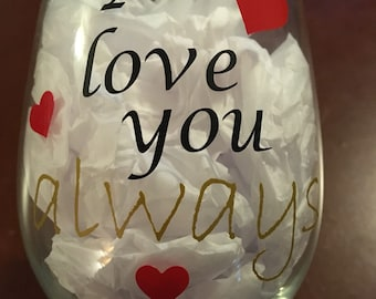 Love, I love you, Love you always, birthday, anniversary, gift, mom, wife, fiance, girlfriend