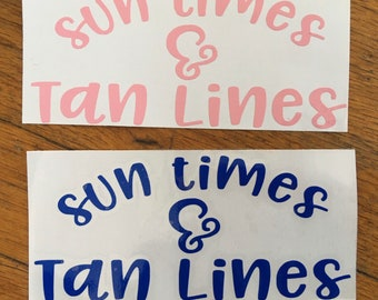 """sun times tan lines 6""""wide x 3.7""""tall Custom Vinyl Decal-choose color, size. Use on cars, cups, signage, glass, wood. Custom Name Decal, DIY"""