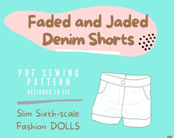 PDF Sewing Pattern - Faded and Jaded Denim Shorts for Slim Sixth-scale Fashion Dolls like Made to Move Original Barbie, Fashion Royalty Doll