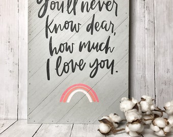 You'll Never Know Dear How Much I Love You You are My Sunshine Wooden Pallet Sign