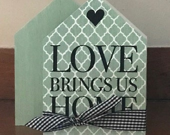 Love Brings Us Home House Shaped Shelf Sitter Farmhouse Country