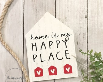 Mini House 5x7 Home Is My Happy Place Shelf Sitter Sign
