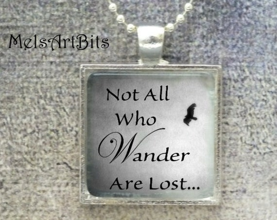 Not All Who Wander Are Lost Quote Tolkien Pendant Necklace Black White Grey, Black Bird Silhouette