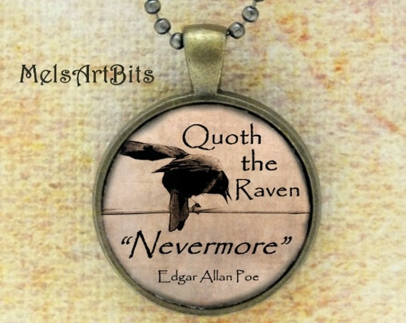 Quoth the Raven Nevermore Edgar Allan Poe Quote Poem Literary Bibliophile Typography Sepia Color Gothic Crow Raven Art Pendant Necklace